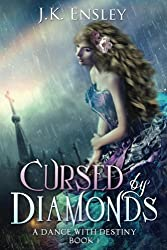 Cursed by Diamonds (A Dance with Destiny Book 1)