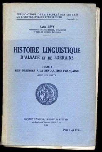 Histoire linguistique d'Alsace et de Lorraine, 2 volumes : Des origines à la Révolution française - De la Révolution française à 1918