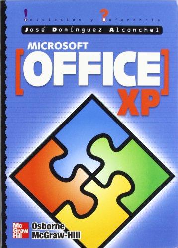 MICROSOFT OFFICE XP. INICIACION Y REFERENCIA por DOMINGUEZ