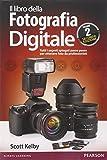Il libro della fotografia digitale. Tutti i segreti spiegati passo passo per ottenere foto da professionisti: 2