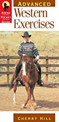 Advanced Western Exercises (Arena Pocket Guides) by Cherry Hill (1998-01-05)