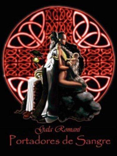 Portadores de Sangre por Gala Romani