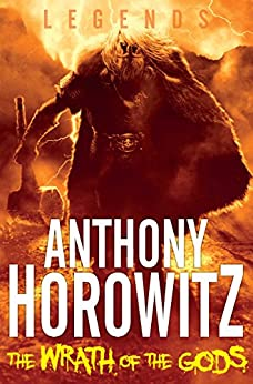 The Wrath of the Gods (Legends Book 5) by [Horowitz, Anthony]