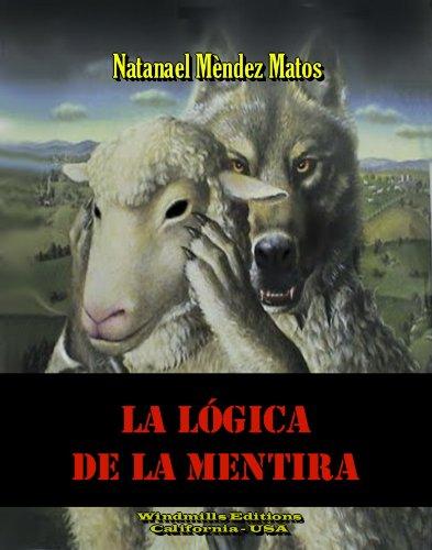 La Lógica de la Mentira (WIE nº 250) por Natanael Méndez Matos