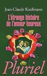 L'étrange histoire de l'amour heureux