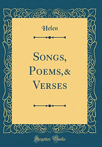 Songs, Poems,& Verses (Classic Reprint)