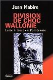 Division de choc Wallonie - Lutte à mort en Poméranie