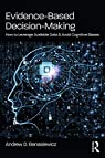 Evidence-based Decision-making: How to Leverage Available Data & Avoid Cognitive Biases par Banasiewicz