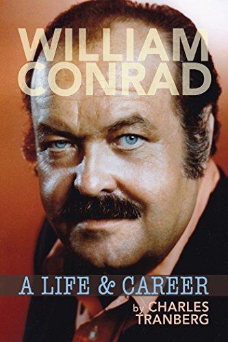 William Conrad: A Life & Career