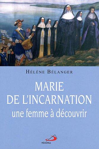 Marie de l'Incarnation, une femme à découvrir