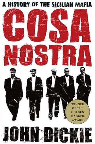 By John Dickie Cosa Nostra: A History of the Sicilian Mafia