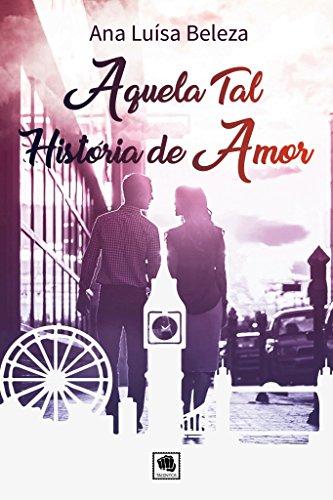 Aquela Tal História de Amor (Portuguese Edition)