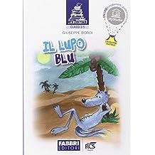 I piccoletti. Il lupo blu. Per la 2ª e 5ª classe elemenatare