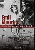 Emil Maurice - Garde Du Corps Et Ami Juif De Hitler