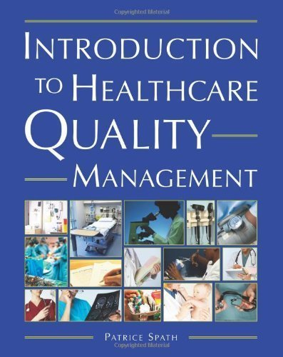 Introduction to Healthcare Quality Management by Patrice Spath (2009-07-01)