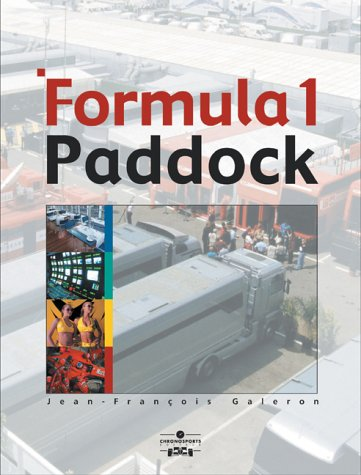Formula One Paddock Side: Behind the Scenes of a Grand Prix por Jean-Francois Galeron