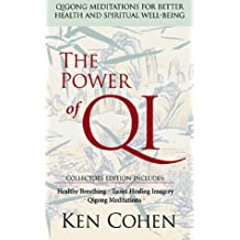The Power of Qi: Qigong Meditations for Better Health and Spiritual Well-being