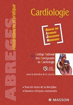 Cardiologie par [Collège national des enseignants de cardiologie, Société Française de Cardiolog]