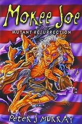 Mokee Joe: Mutant Resurrection