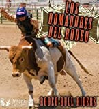 Image de Los Domadores del Rodeo: Rodeo Bull Riders (Todo Sobre El Rodeo =)