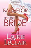 The Bachelor and the Bride: A Very Charming Wedding: Volume 1