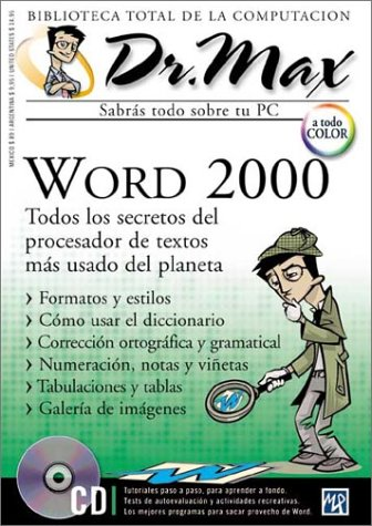 Dr. Max: Word 2000: Todos Los Secretos Del Procesador De Textos Mas Usado Del Planeta (Dr. Max : Biblioteca Total De LA Computacion, Volumen 7) por Norberto