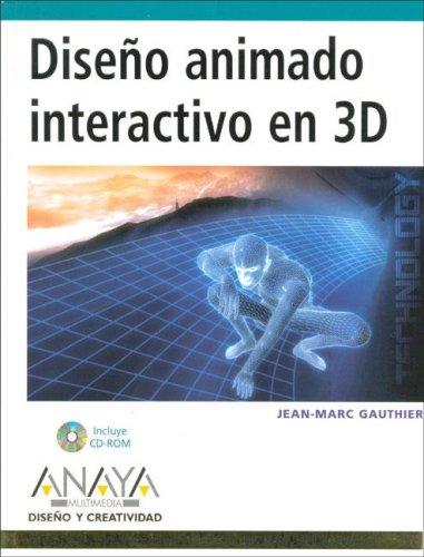 (sin Devolucion) Diseño Animado Interactivo En 3d (+cd-Rom) (Diseno Y Creatividad) por Jean-Marc Gauthier