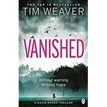 Vanished: David Raker Novel #3 by Tim Weaver (2012-07-19)