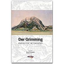 DER GRIMMING - Monolith im Ennstal: Ein Berg, eine Ausstellung und ein Buch