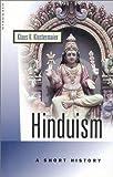 Hinduism: A Short History (Oneworld Short Guides)