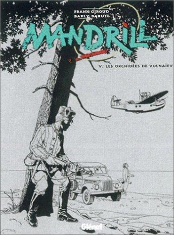 Mandrill, tome 5 : Les Orchidées de Volnaîev