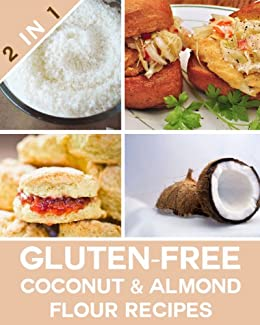 Gluten Free Coconut Flour & Almond Flour Recipes Using Two Of The Healthiest Flours! (English Edition) par [Healthy Eating Recipes]