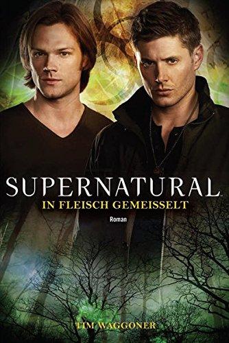 supernatural-in-fleisch-gemeisselt-roman-zur-tv-serie