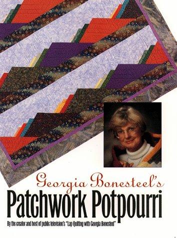 Georgia Bonesteel's Patchwork Potpourri (Applique State Carolina)