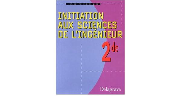 espaces technologiques initiation aux sciences de lingenieur 2nde cd