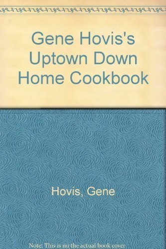 gene-hoviss-uptown-down-home-cookbook-by-gene-hovis-1987-05-01