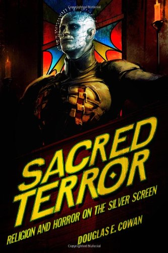 Sacred Terror: Religion and Horror on the Silver Screen