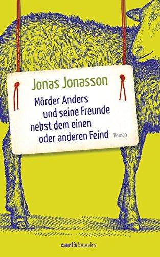 Preisvergleich Produktbild Mörder Anders und seine Freunde nebst dem einen oder anderen Feind: Roman