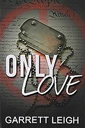 Only Love by Garrett Leigh (2014-04-11)