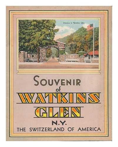 Watkins Glen Ny (Souvenir of Watkins Glen, N. Y. , the Switzerland of America)