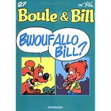 Boule et Bill, Tome 27 : Bwoufallo Bill ?