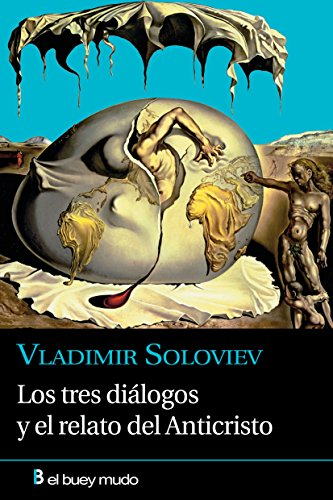Los tres diálogos y el relato del Anticristo (El Buey Mudo) por Vladimir Soloviev