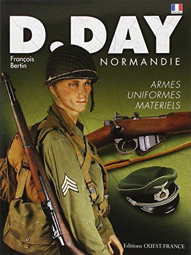 D-Day Normandie : Uniformes-armes-matériels