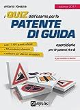 I quiz dell'esame per la patente di guida. Eserciziario per le patenti A e B. Con Contenuto digitale per download e accesso on line