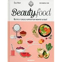 Beautyfood : Recettes et conseils nutrition pour magnifier sa beauté