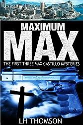 Maximum Max: The First Three Max Castillo Mysteries