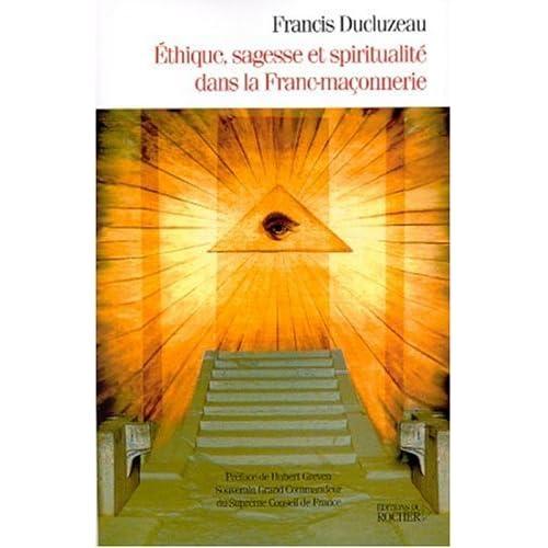 Ethique, sagesse et spiritualité dans la Franc-maçonnerie