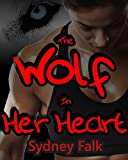 The Wolf In Her Heart (Samantha and Lou Book 3)
