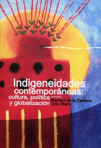 Indigeneidades contemporáneas: cultura, política y globalización (Travaux de l'IFÉA)