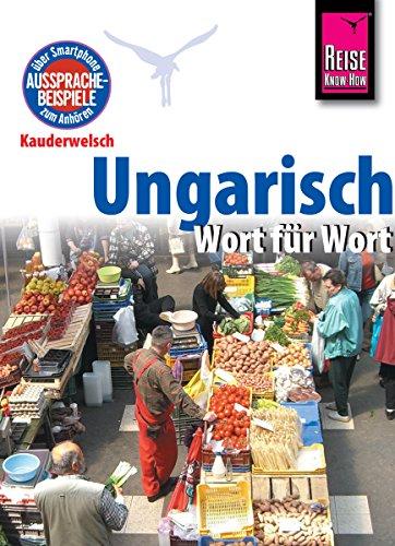 Reise Know-How Kauderwelsch Ungarisch - Wort für Wort: Kauderwelsch-Sprachführer Band 31